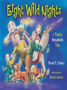 Eight Wild Nights: A Family Hanukkah Tale