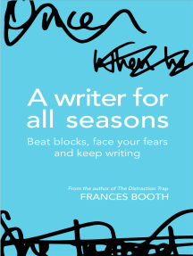 A Writer For All Seasons: Beat Blocks, Face Your Fears And Keep Writing