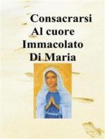 Consacrarsi al Cuore Immacolato di Maria