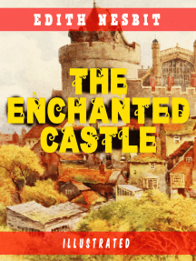 The Enchanted Castle (Illustrated): Children's Fantasy Classic