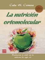 La nutrición ortomolecular: Revoluciona tu salud con la medicina del siglo XXI