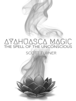 Ayahuasca Magic: the Spell of the Unconscious