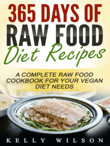 365 Days Of Raw Food Diet Recipes: A Complete Raw Food Cookbook For Your Vegan Diet Needs