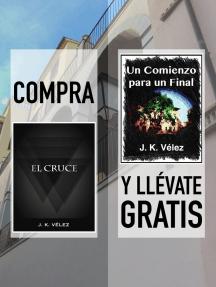 """Compra """"El Cruce"""" y llévate gratis """"Un Comienzo para un Final"""""""