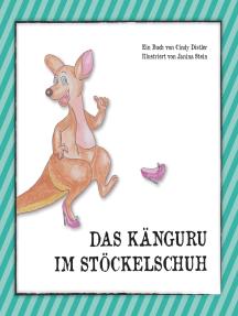 Das Känguru im Stöckelschuh: Reime für Kinder. Und Erwachsene.