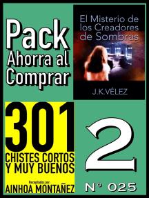 Pack Ahorra al Comprar 2 (No 025): El Misterio de los Creadores de Sombras & 301 Chistes Cortos y Muy Buenos