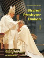 Bischof - Presbyter - Diakon