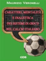 Caratteri, mentalità e dialettica dei sistemi di gioco nel calcio italiano