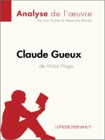 Claude Gueux de Victor Hugo (Analyse de l'oeuvre)