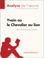 Yvain ou le Chevalier au lion de Chrétien de Troyes (Analyse de l'oeuvre)