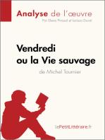 Vendredi ou la Vie sauvage de Michel Tournier (Analyse de l'oeuvre)