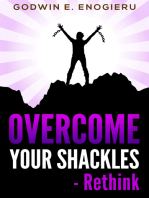 Overcome Your Shackles