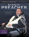 Bionic Preacher: Rising Above Muscular Dystrophy Free download PDF and Read online