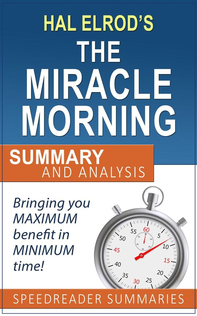 A Quick and Simple Summary and Analysis of The Miracle Morning by Hal Elrod by SpeedReader ...