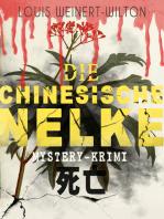 Die chinesische Nelke (Mystery-Krimi)