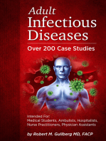 Adult Infectious Diseases Over 200 Case Studies: Intended For: Medical Students, Ambulists, Hospitalists, Nurse Practitioners, Physician Assistants