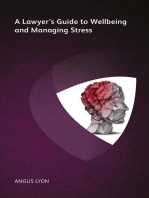 A Lawyer's Guide to Wellbeing and Managing Stress