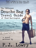 The Official Douche Bag Travel Guide of Chad Barrington