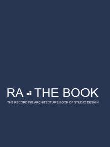 RA The Book Vol 2: The Recording Architecture Book of Studio Design