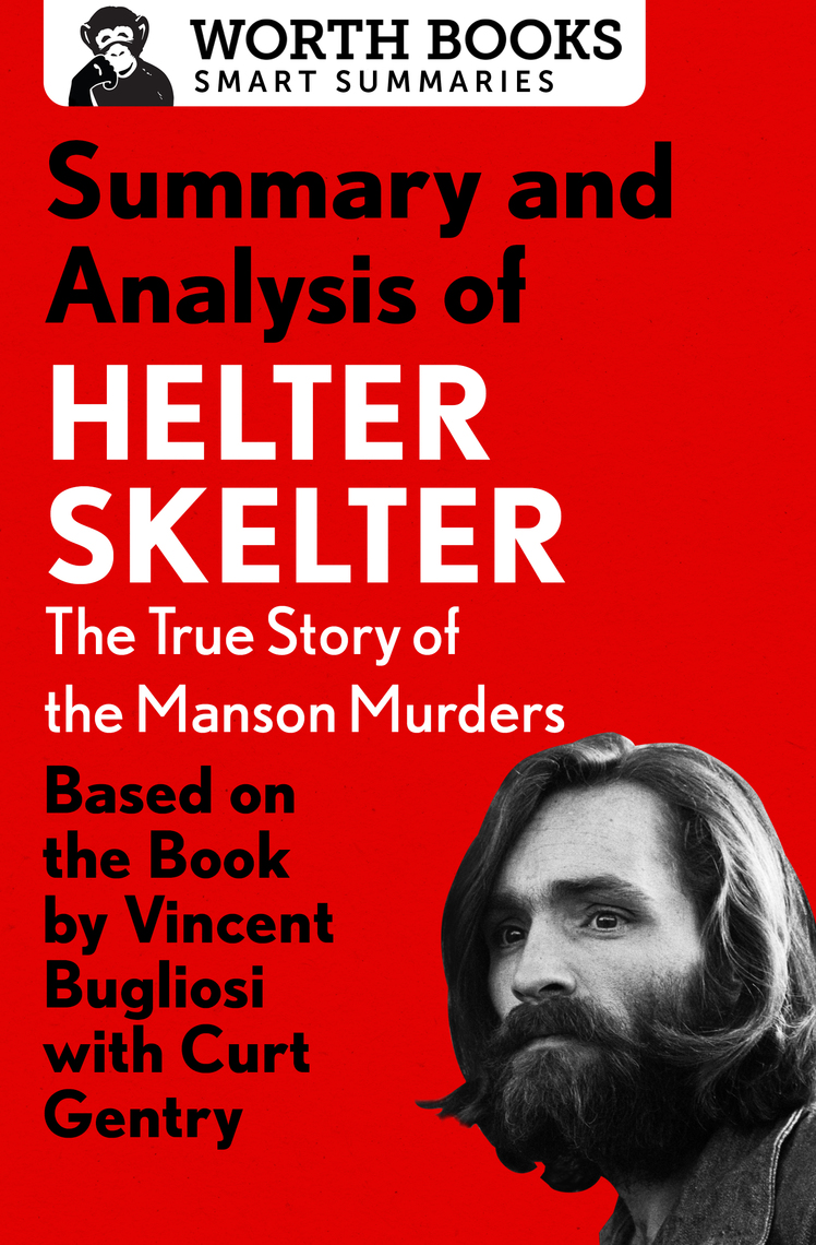 Summary and Analysis of Helter Skelter: The True Story of the Manson