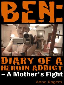 Ben Diary of A Heroin Addict: A Mothers Fight