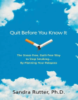 Quit Before You Know It: The Stress-Free, Guilt-Free Way to Stop Smoking--By Planning Your Relapses Free download PDF and Read online