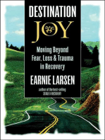 Destination Joy: Moving Beyond Fear. Loss, and Trauma in Recovery.