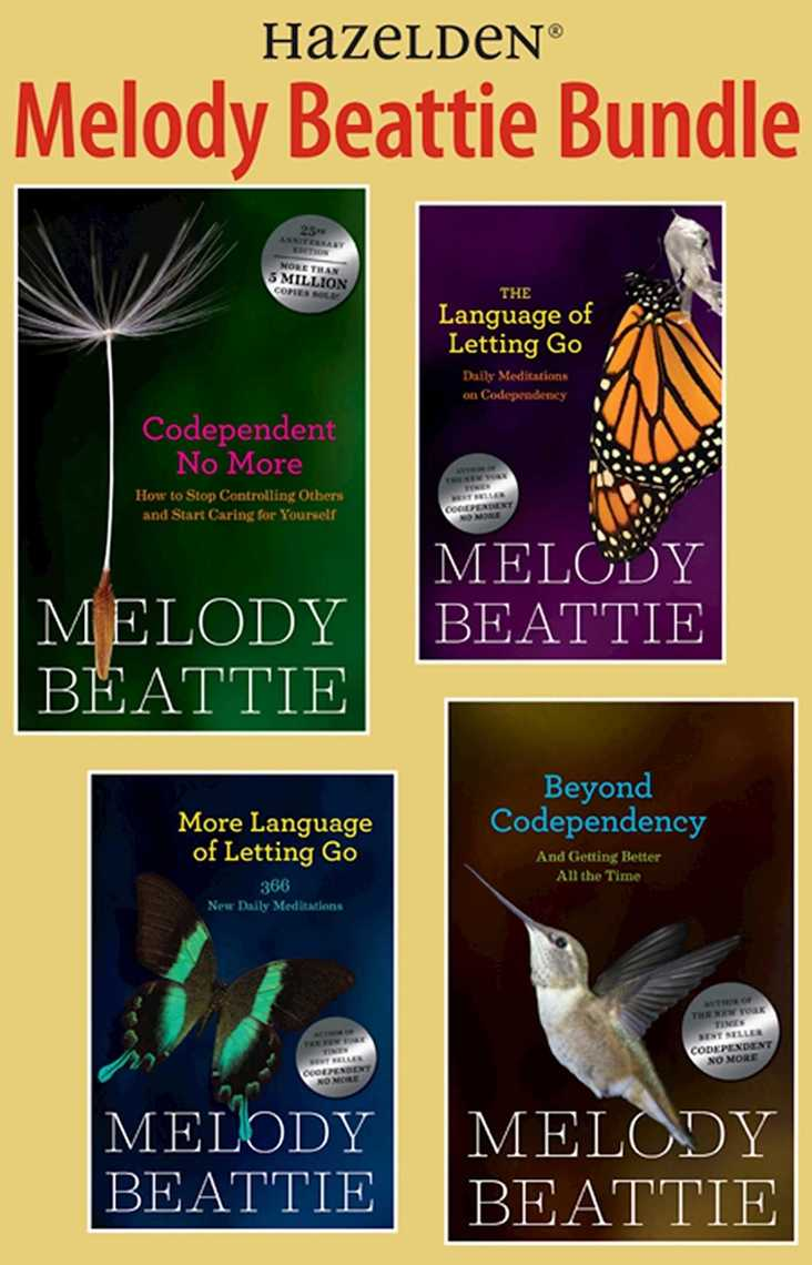 Melody Beattie 4 Title Bundle: Codependent No More and 3 Other Best Sellers  by M by Melody Beattie by Melody Beattie - Read Online