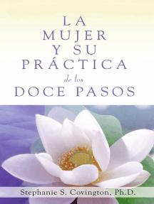 La Mujer Y Su Practica de los Doce Pasos (A Woman's Way through the Twelve Steps