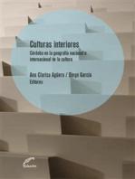 Culturas interiores: . Córdoba en la geografía nacional e internacional de la cultura