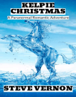 Kelpie Christmas: A Paranormal Romantic Adventure: Kelpie Tales, #1 Free download PDF and Read online