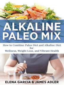 Alkaline Paleo Mix: How to Combine Paleo Diet and Alkaline Diet for Wellness, Weight Loss, and Vibrant Health: Alkaline Diet, Paleo Diet, Weight Loss, #1