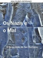 Os Nazis e o Mal. A Destruição do Ser Humano