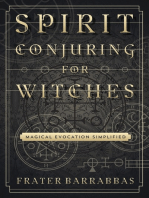 Spirit Conjuring for Witches: Magical Evocation Simplified