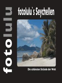 fotolulu's Seychellen: Die schönsten Strände der Welt