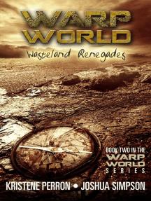 Warpworld: Wasteland Renegades: Warpworld, #2
