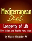Mediterranean Diet:  Longevity of Life!  New Recipes and Healthy Menu Ideas!