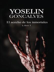 El acecho de los inmortales Libro I