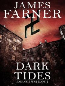 Dark Tides: Johann's War, #4