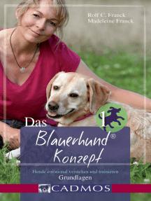 Das Blauerhundkonzept 1: Hunde emotional verstehen und trainieren