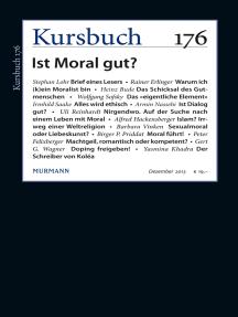 Kursbuch 176: Ist Moral gut?