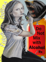Do Not Mix with Alcohol