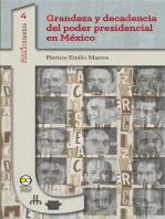 Grandeza y decadencia del poder presidencial en México