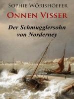 Onnen Visser - Der Schmugglersohn von Norderney