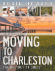 Moving to Charleston: The Un-Tourist Guide Free download PDF and Read online