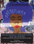 Development Perspectives from the South: Troubling the Metrics of [Under-]development in Africa Free download PDF and Read online