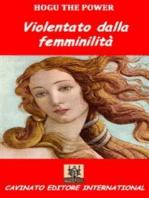 Violentato dalla femminilita'