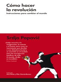 Cómo hacer la revolución: Instrucciones para cambiar el mundo