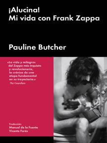 ¡Alucina!: Mi vida con Frank Zappa