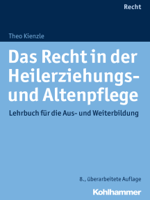 Das Recht in der Heilerziehungs- und Altenpflege: Lehrbuch für die Aus- und Weiterbildung